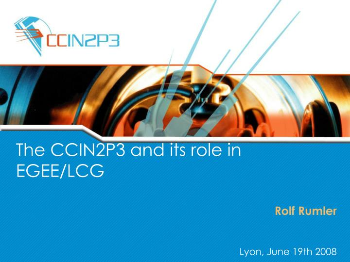 the ccin2p3 and its role in egee lcg n.