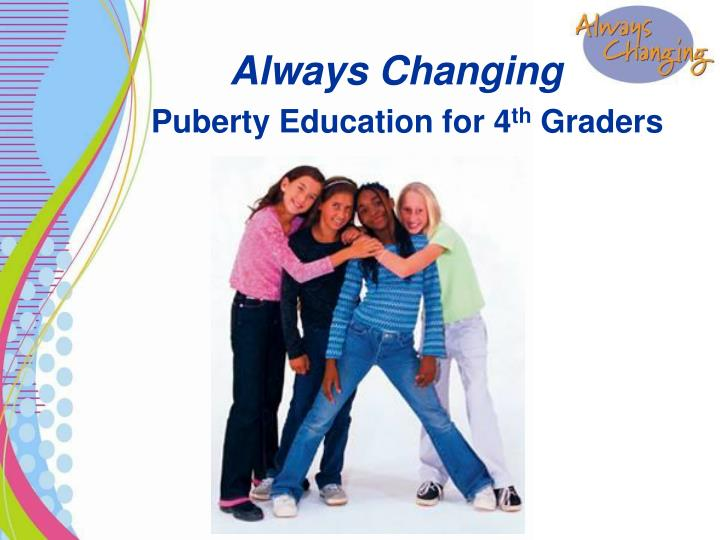 always changing puberty education for 4 th graders n.
