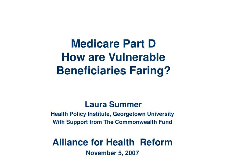 medicare part d how are vulnerable beneficiaries faring n.