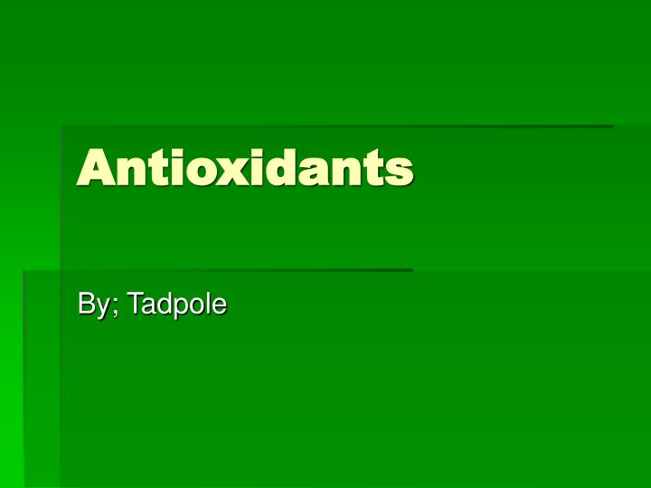 antioxidants n.