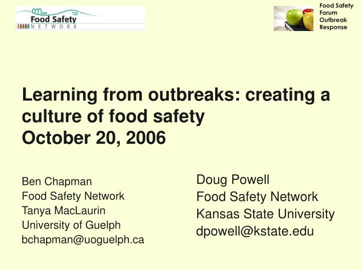 learning from outbreaks creating a culture of food safety october 20 2006 n.