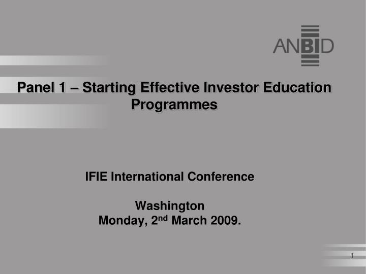 panel 1 starting effective investor education programmes n.