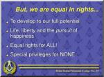 but we are equal in rights