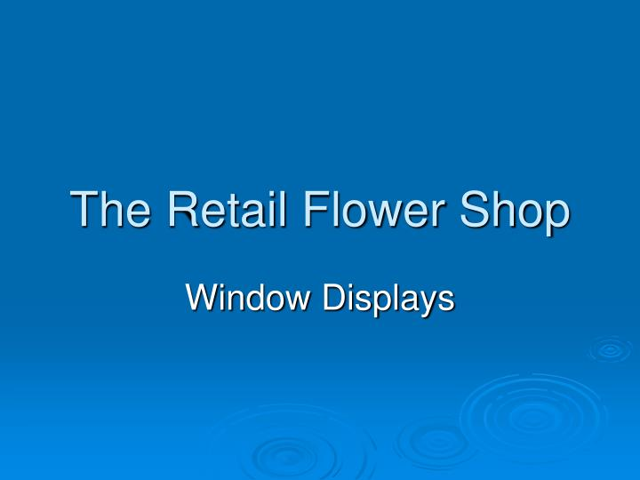 the retail flower shop n.