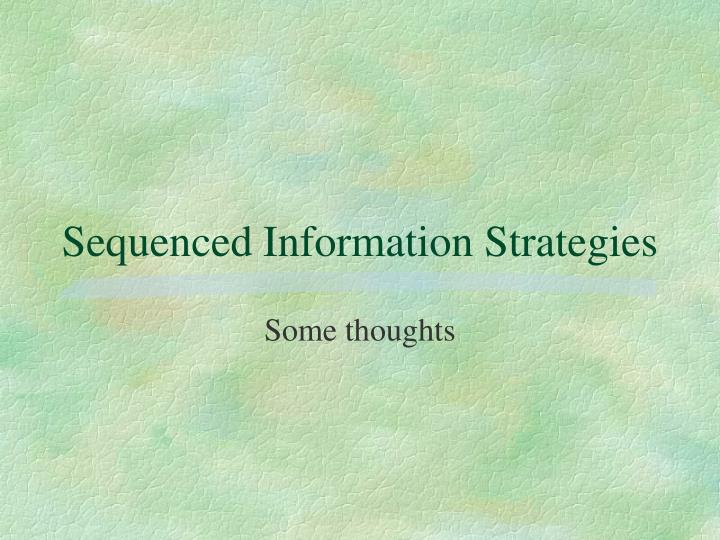 sequenced information strategies n.
