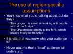 the use of region specific assumptions