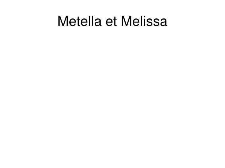 Metella et Melissa