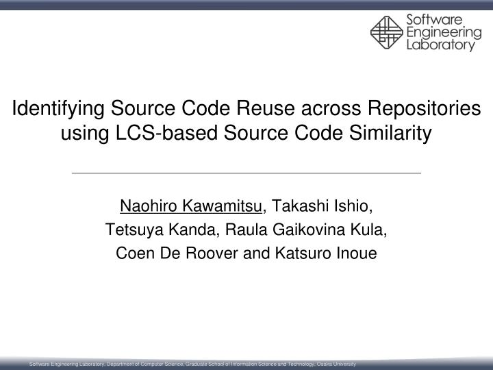 identifying source code reuse across repositories using lcs based source code similarity n.