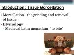 introduction tissue morcellation