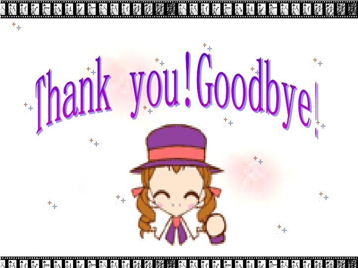 Thank you!Goodbye!