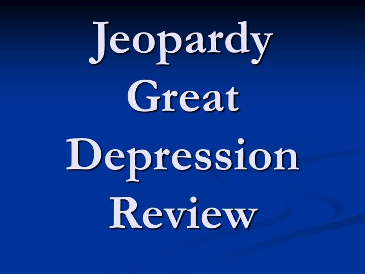 jeopardy great depression review n.