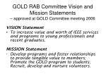 gold rab committee vision and mission statements approved at gold committee meeting 2006