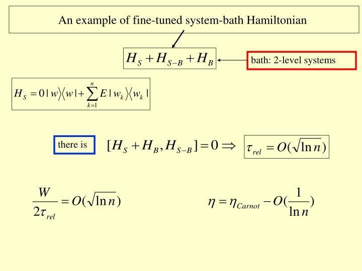 An example of fine-tuned system-bath Hamiltonian