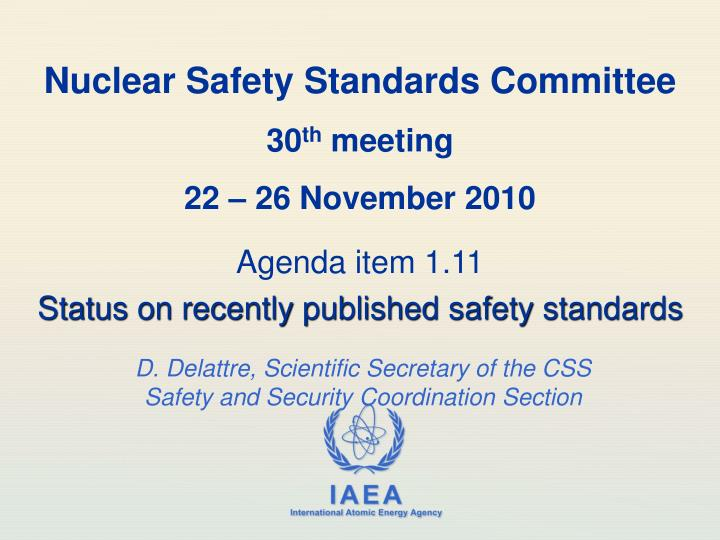 nuclear safety standards committee 30 th meeting 22 26 november 2010 n.