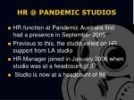 hr @ pandemic studios