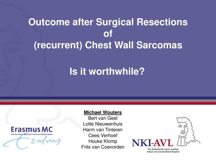 outcome after surgical resections of recurrent chest wall sarcomas n.