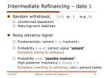 intermediate refinancing date 1