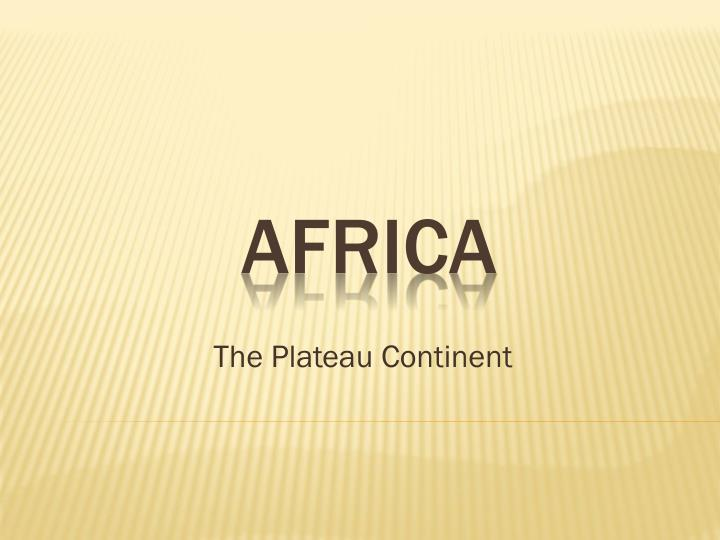 the plateau continent n.