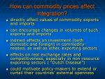 how can commodity prices affect integration