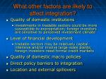 what other factors are likely to affect integration