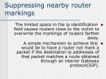 suppressing nearby router markings