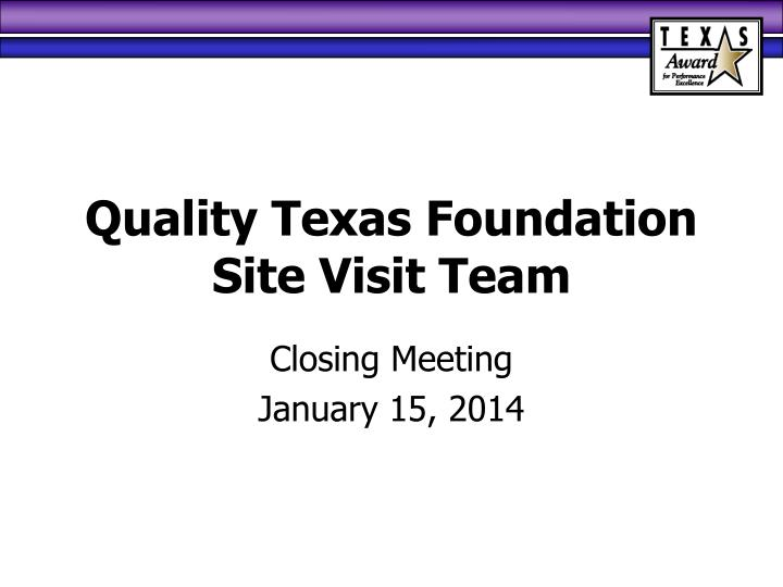 quality texas foundation site visit team n.