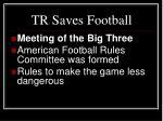 tr saves football