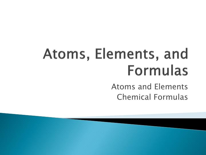 atoms elements and formulas n.