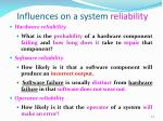 influences on a system reliability