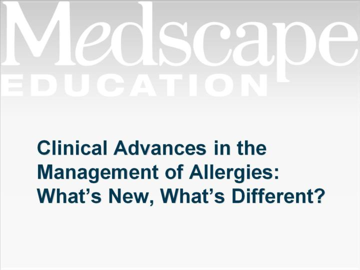 clinical advances in the management of allergies what s new what s different n.