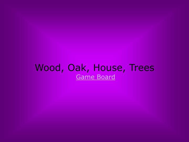 Wood, Oak, House, Trees