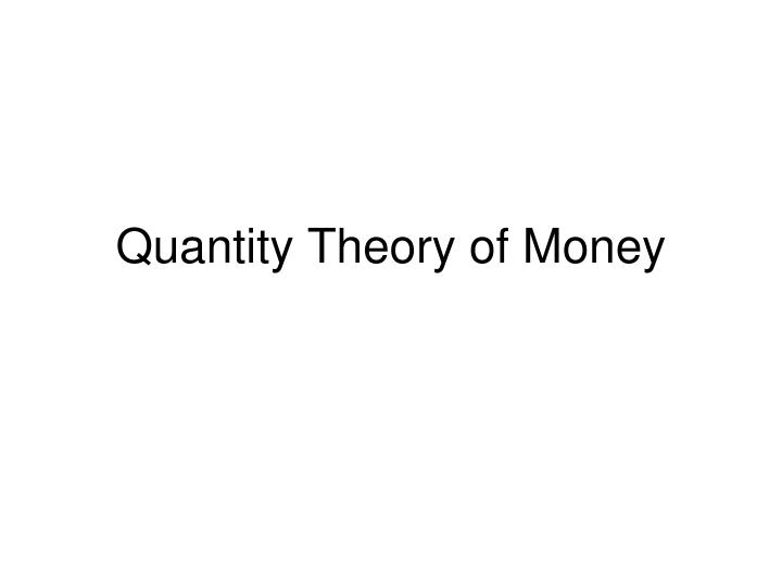 quantity theory of money n.