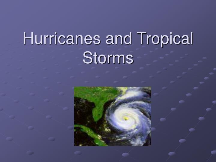 hurricanes and tropical storms n.