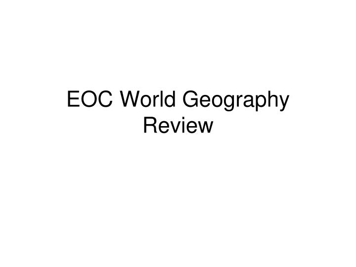 eoc world geography review n.