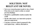 solution not relevant or novel