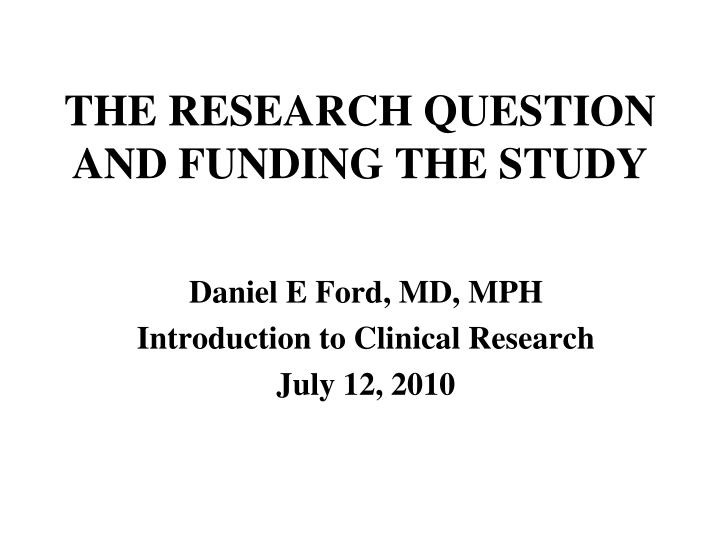 the research question and funding the study n.