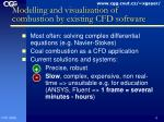 modelling and visualization of combustion by existing cfd software