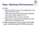 case veterinary pet insurance