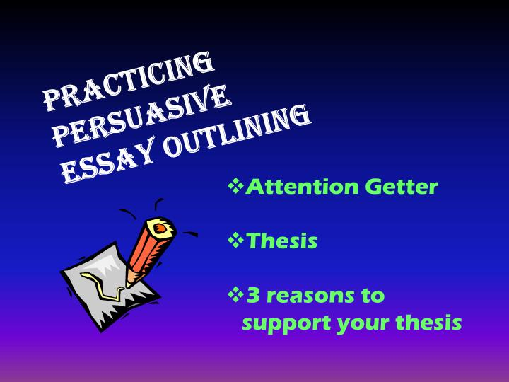 writing persuasive essays powerpoint Knowing how to create a perfect persuasive speech outline can make the whole writing process much easier for any student so here's what you.