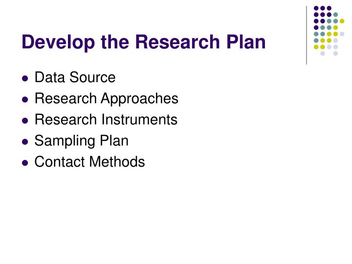 Develop the Research Plan