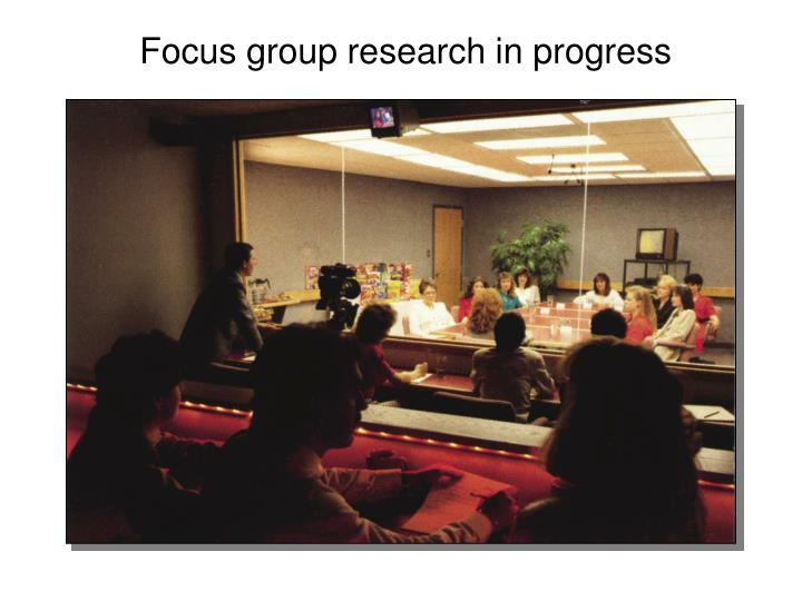 Focus group research in progress