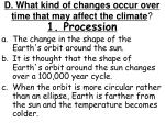 d what kind of changes occur over time that may affect the climate