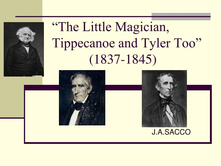 the little magician tippecanoe and tyler too 1837 1845 n.