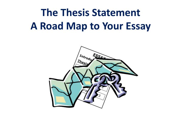the thesis statement a road map to your essay n.