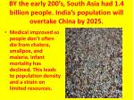 by the early 200 s south asia had 1 4 billion people india s population will overtake china by 2025