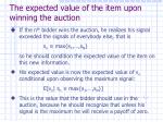 the expected value of the item upon winning the auction