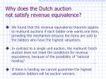 why does the dutch auction not satisfy revenue equivalence