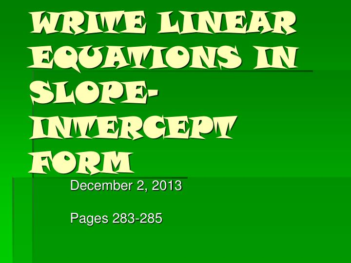 write linear equations in slope intercept form n.