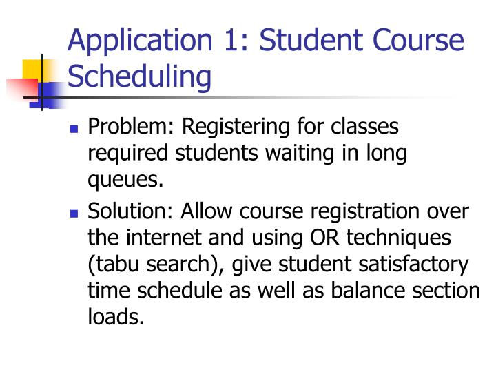 Application 1: Student Course Scheduling