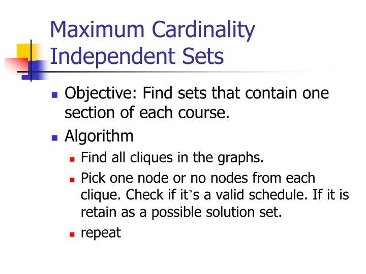 Maximum Cardinality Independent Sets